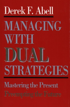 Managing with Dual Strategies