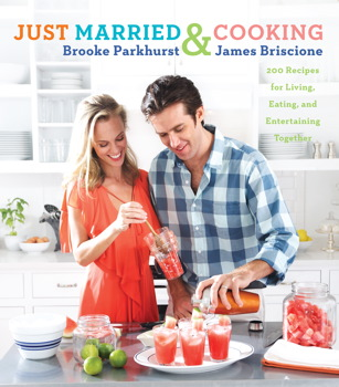 Buy Just Married and Cooking: 200 Recipes for Living, Eating, and Entertaining Together