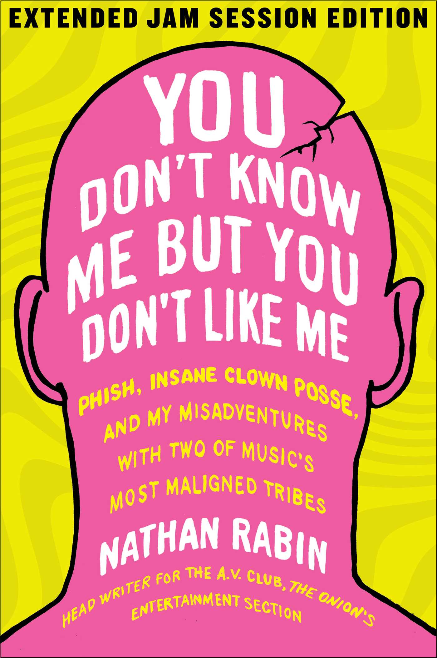 You Dont Know Me But You Dont Like Me Ebook By Nathan Rabin