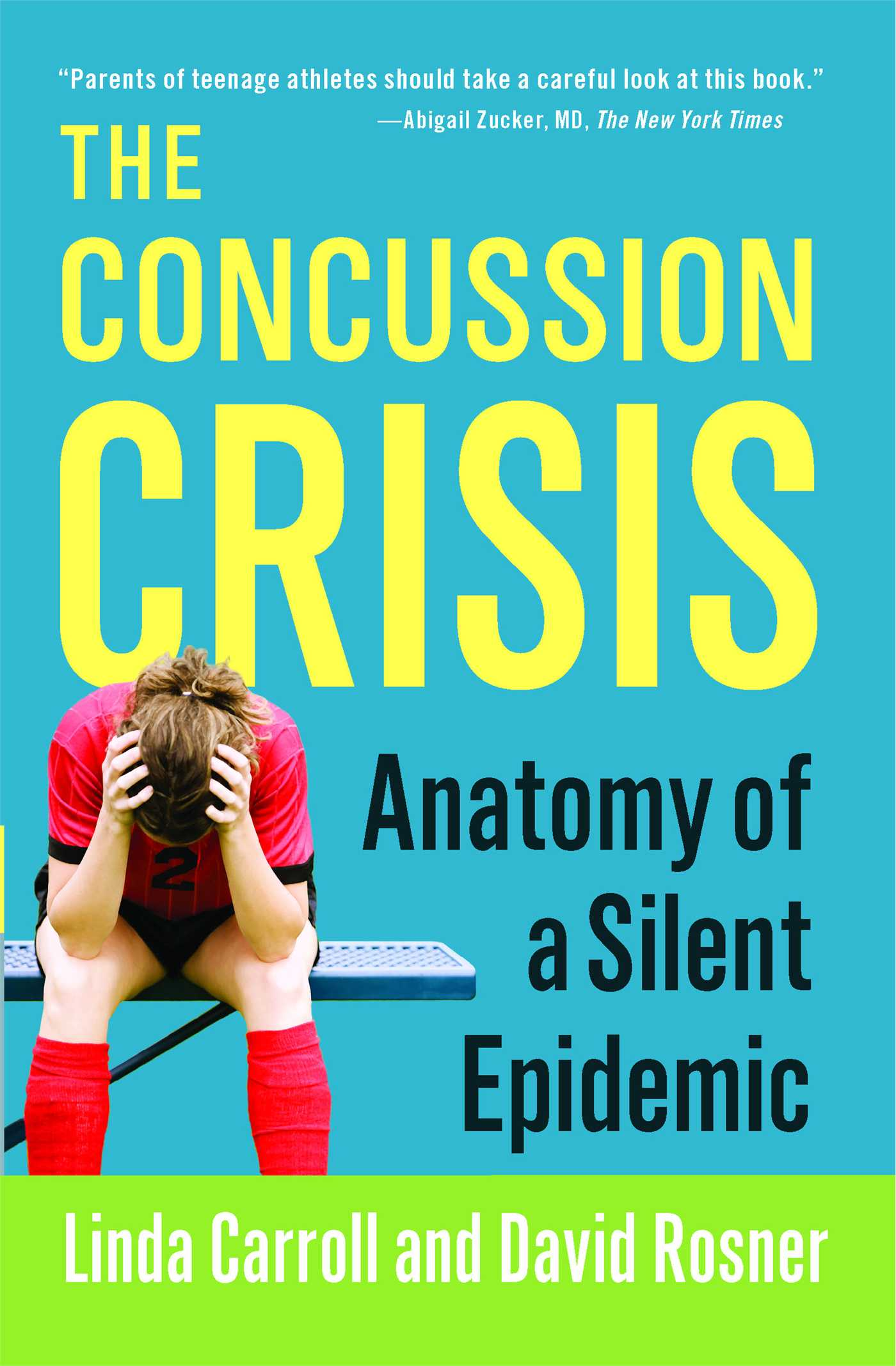 The Concussion Crisis Book By Linda Carroll David Rosner