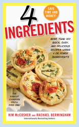 4 Ingredients: Over 340 Quick, Easy & Delicious Recipes Using 4 or Fewer Ingredients