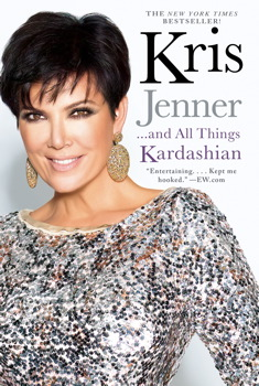 Kris Jenner . . . And All Things Kardashian book cover
