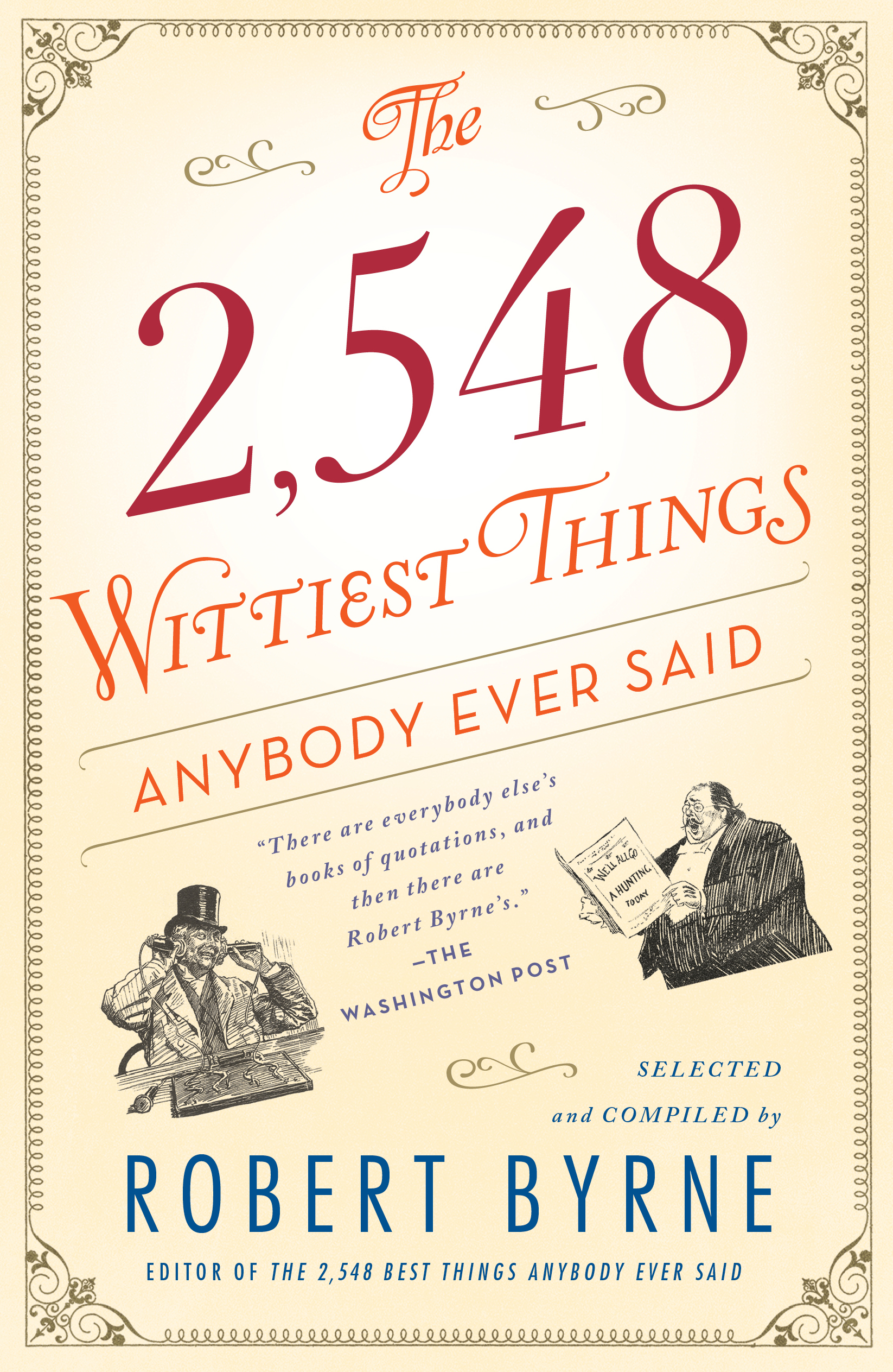 Book Cover Image (jpg): The 2,548 Wittiest Things Anybody Ever Said