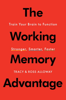 Buy The Working Memory Advantage: Train Your Brain to Function Stronger, Smarter, Faster