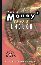 When Money Is Not Enough