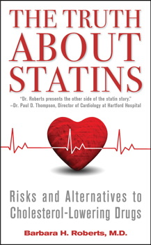 Buy The Truth About Statins: Risks and Alternatives to Cholesterol-Lowering Drugs