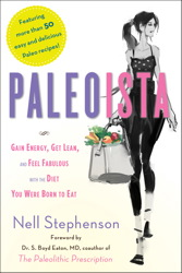 Buy Paleoista: Gain Energy, Get Lean, and Feel Fabulous with the Diet You Were Born to Eat
