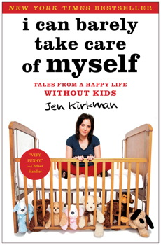 Buy I Can Barely Take Care of Myself: Tales From a Happy Life Without Kids