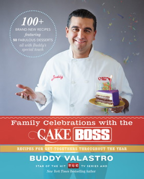 Buy Family Celebrations with the Cake Boss: Recipes for Get-Togethers Throughout the Year