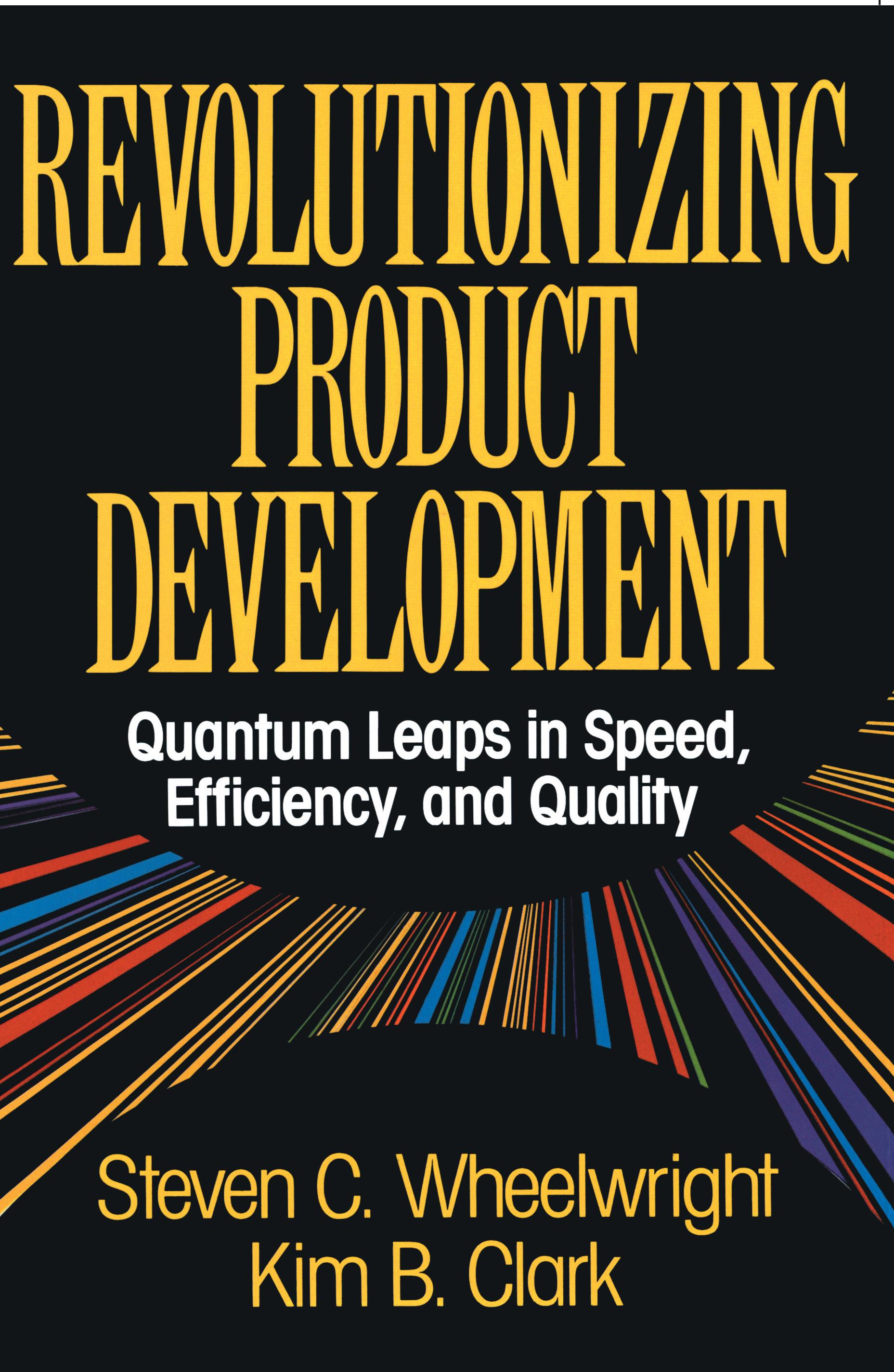 Revolutionizing product development book by steven c wheelwright cvr9781451676297 9781451676297 hr fandeluxe Images