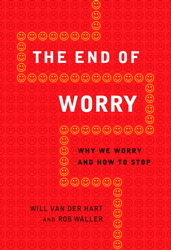 Buy End of Worry: Why We Worry and How to Stop