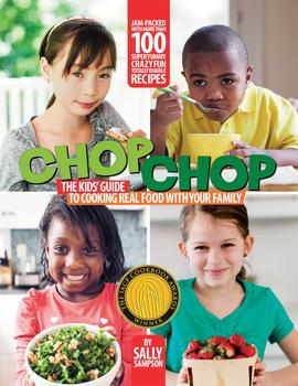 Buy ChopChop: The Kids' Guide to Cooking Real Food with Your Family