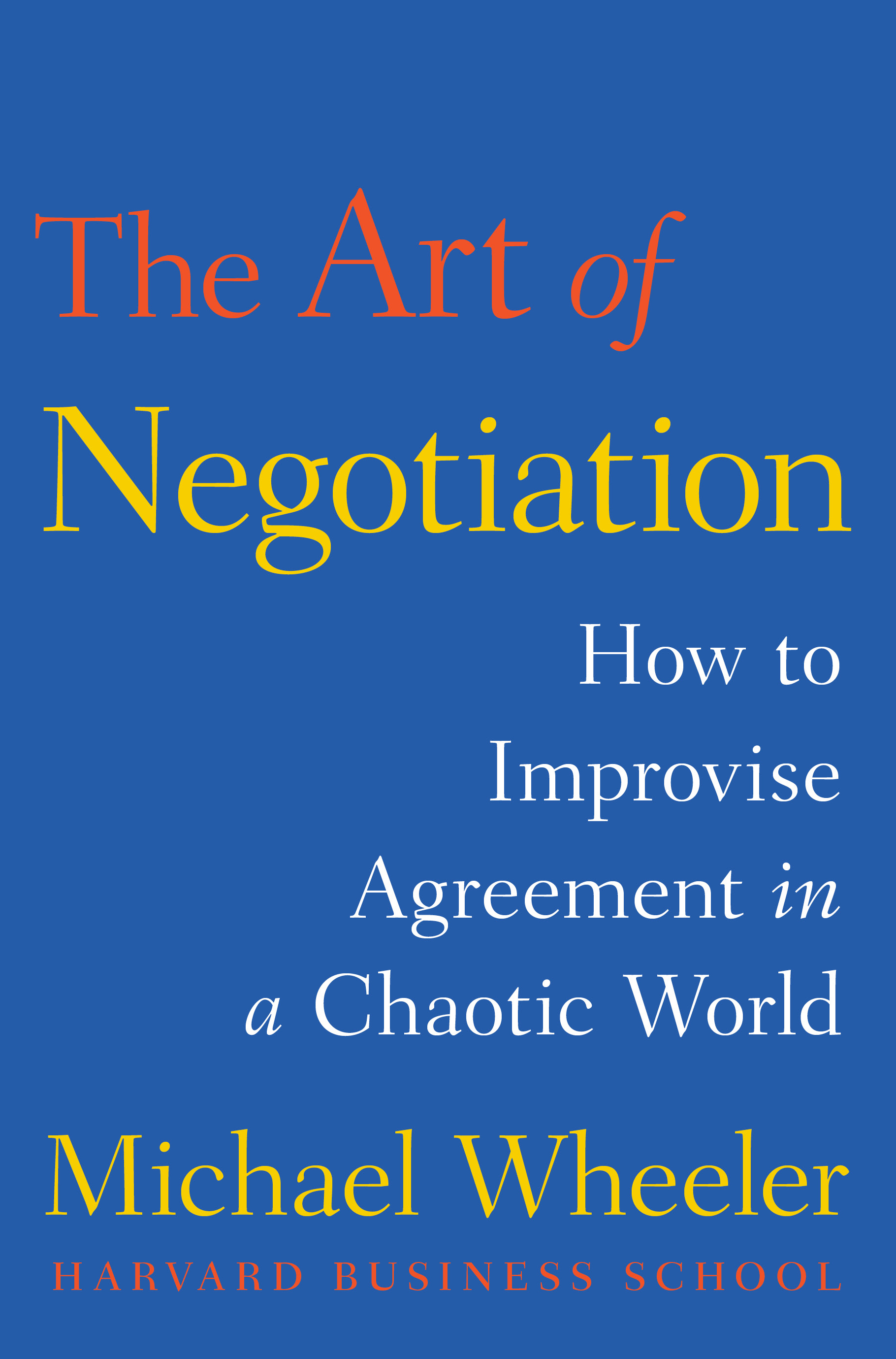 The Art Of Negotiation Book By Michael Wheeler Official