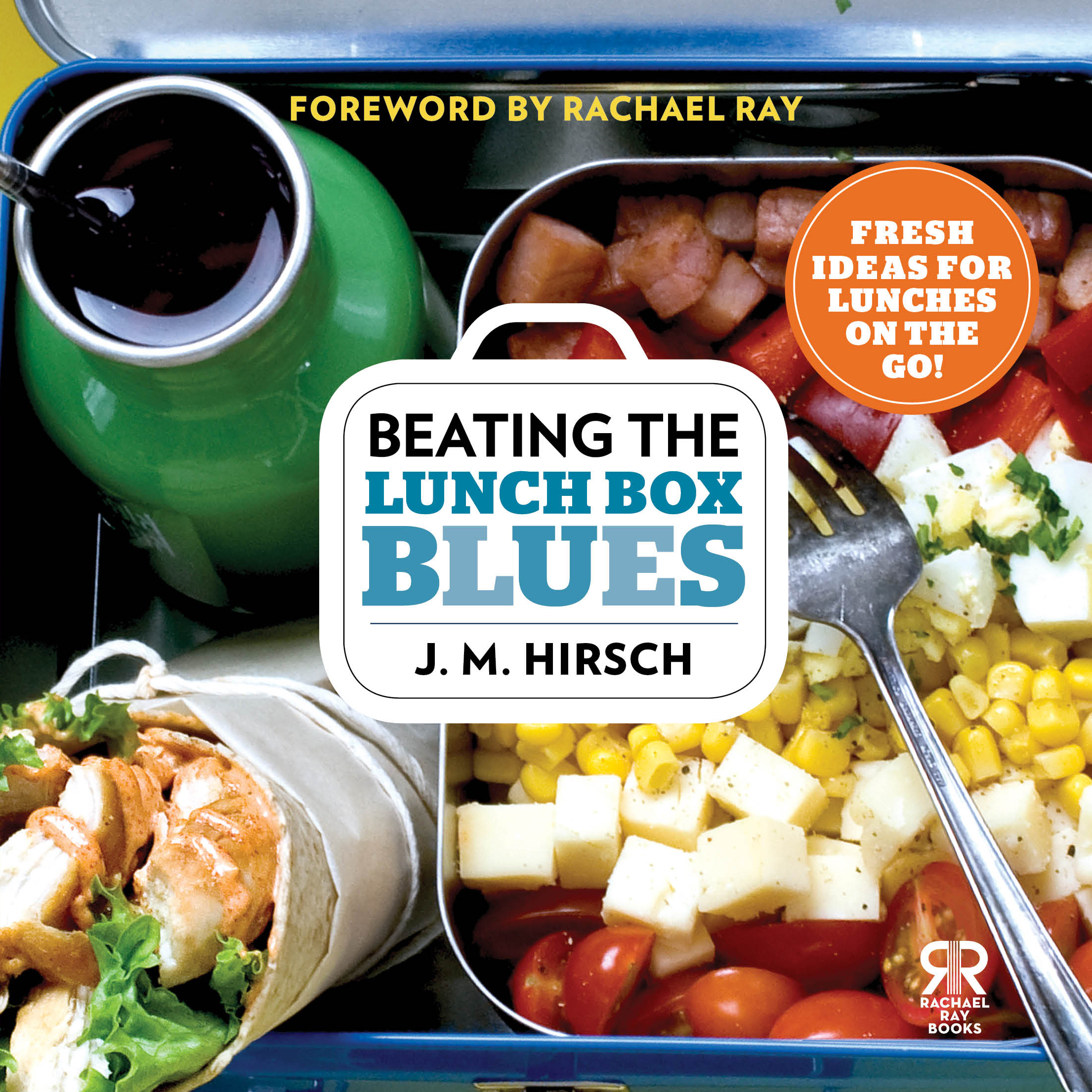 Beating the lunch box blues book by j m hirsch rachael ray cvr9781476726724 9781476726724 hr forumfinder Image collections