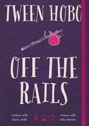 Tween Hobo: Off the Rails book cover