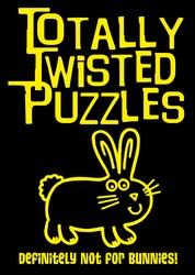 Totally Twisted Puzzles: Definitely Not for Bunnies!