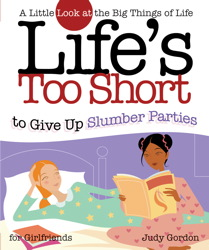 Life's too Short to Give up Slumber Parties