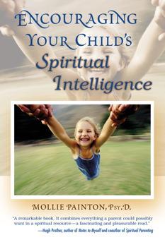 encouraging your child s spiritual intelligence painton mollie