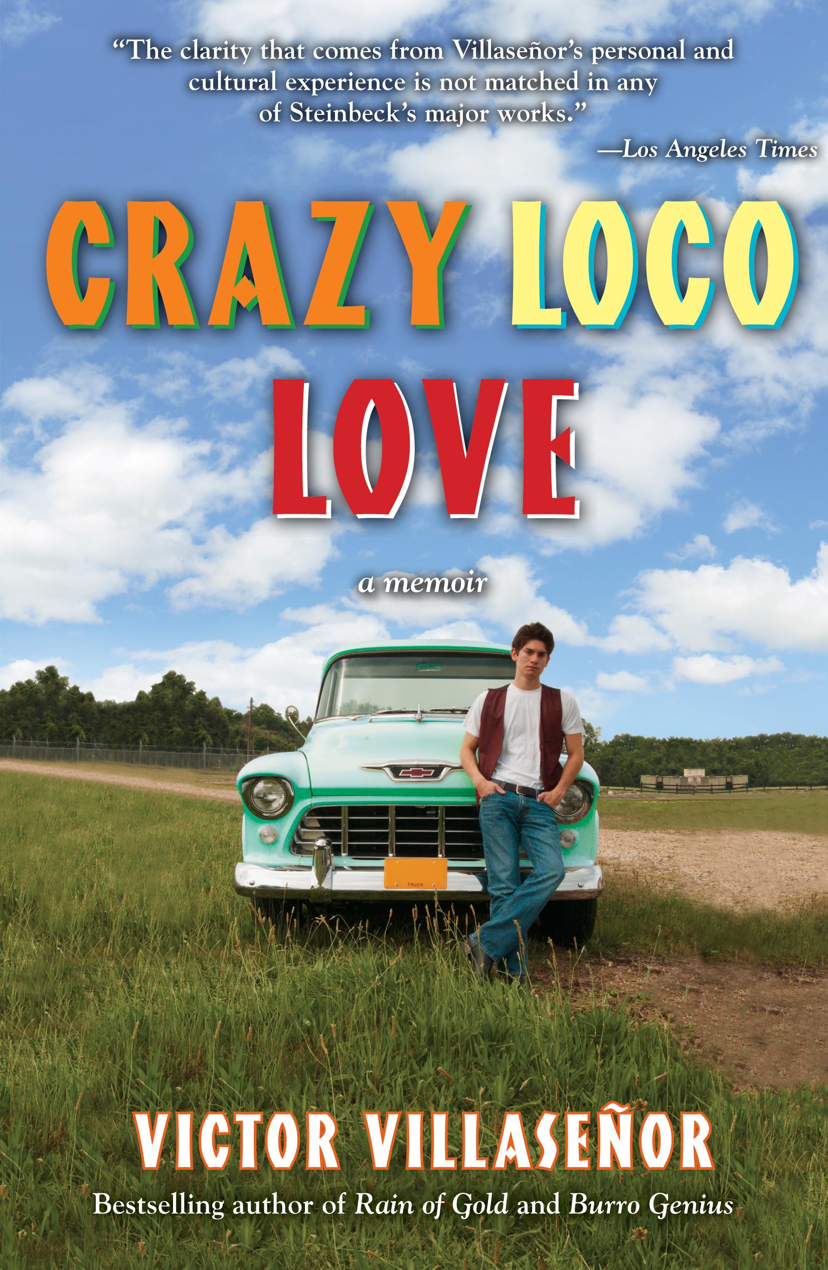 crazy loco love book by victor villasenor official publisher cvr9781582702728 9781582702728 hr