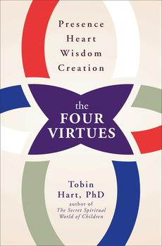 Buy The Four Virtues: Presence, Heart, Wisdom, Creation