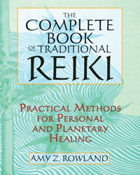 Buy Complete Book of Traditional Reiki: Practical Methods for Personal and Planetary Healing