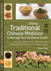 Buy Using Traditional Chinese Medicine to Manage Your Emotional Health
