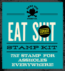 Eat Shit Stamp Kit