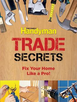 Family Handyman Trade Secrets   Book by Editors of Reader's