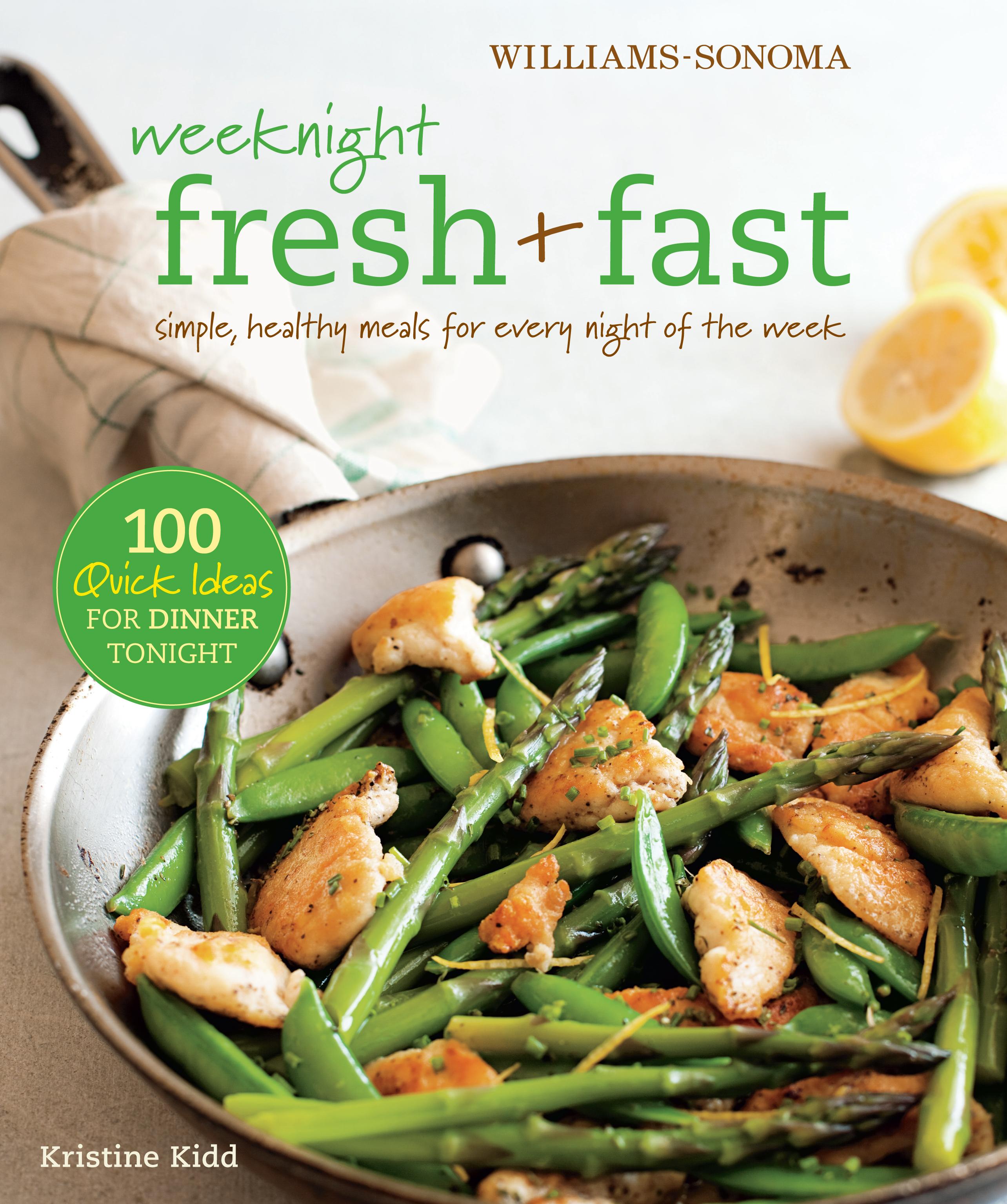 Weeknight Fresh Fast Williams Sonoma Book By Kristine Kidd
