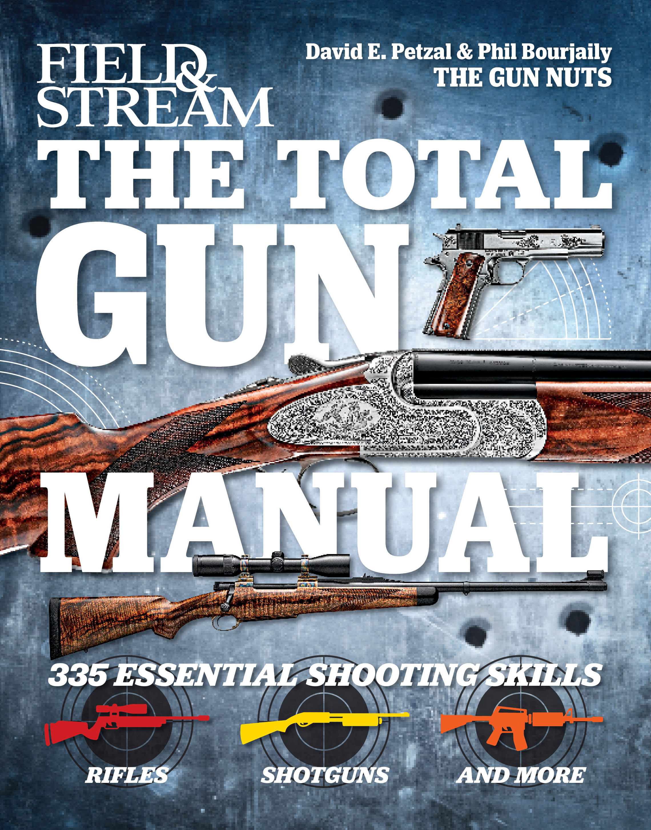 the total gun manual field stream book by phil bourjaily