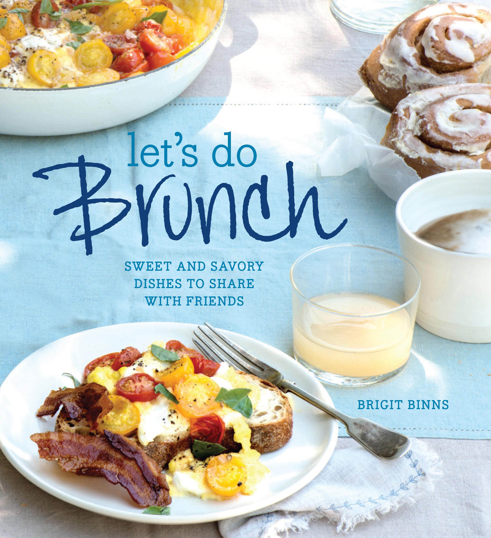 Lets do brunch book by brigit binns official publisher page cvr9781616285425 9781616285425 hr forumfinder Image collections