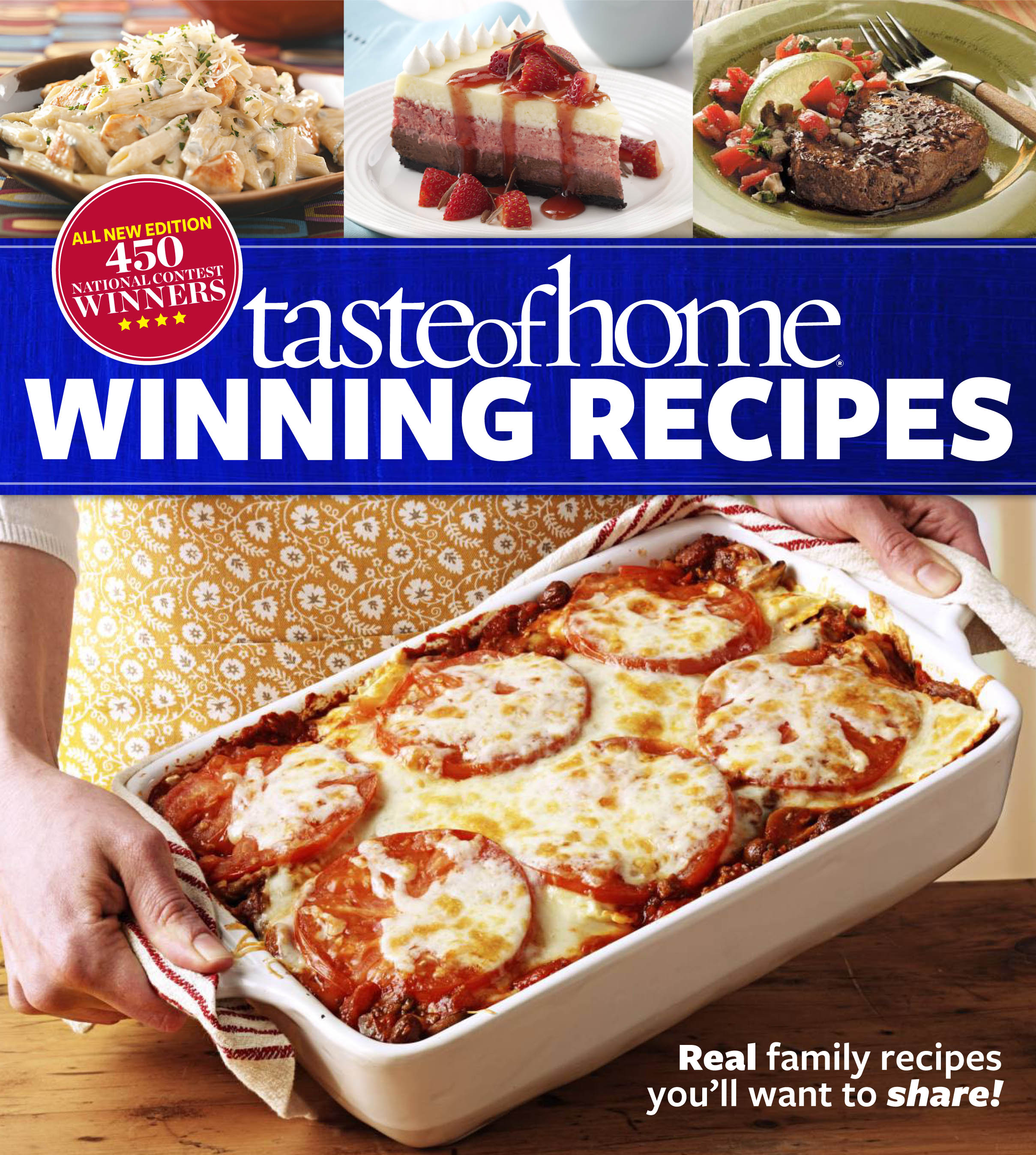 Taste of home winning recipes all new edition book by taste of real family recipes youll want to share new 417 national contest winners forumfinder Gallery