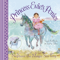 Princess Evie's Ponies: Neptune the Magic Sea Pony