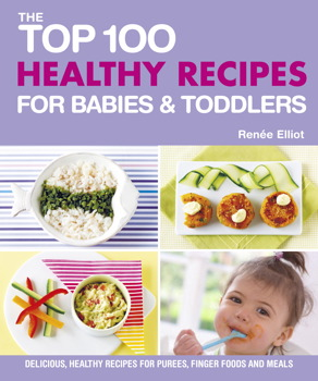 Top 100 healthy recipes for babies and toddlers book by renee top 100 healthy recipes for babies and toddlers forumfinder Gallery
