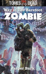 TOMES OF THE DEAD: WAY OF THE BAREFOOT ZOMBIE