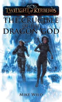 TWILIGHT OF KERBEROS: THE CRUCIBLE OF THE DRAGON GOD