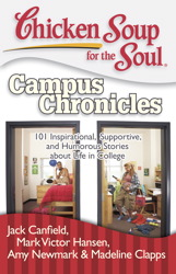 Chicken Soup for the Soul: Campus Chronicles