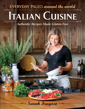 Everyday Paleo Around the World: Italian Cuisine
