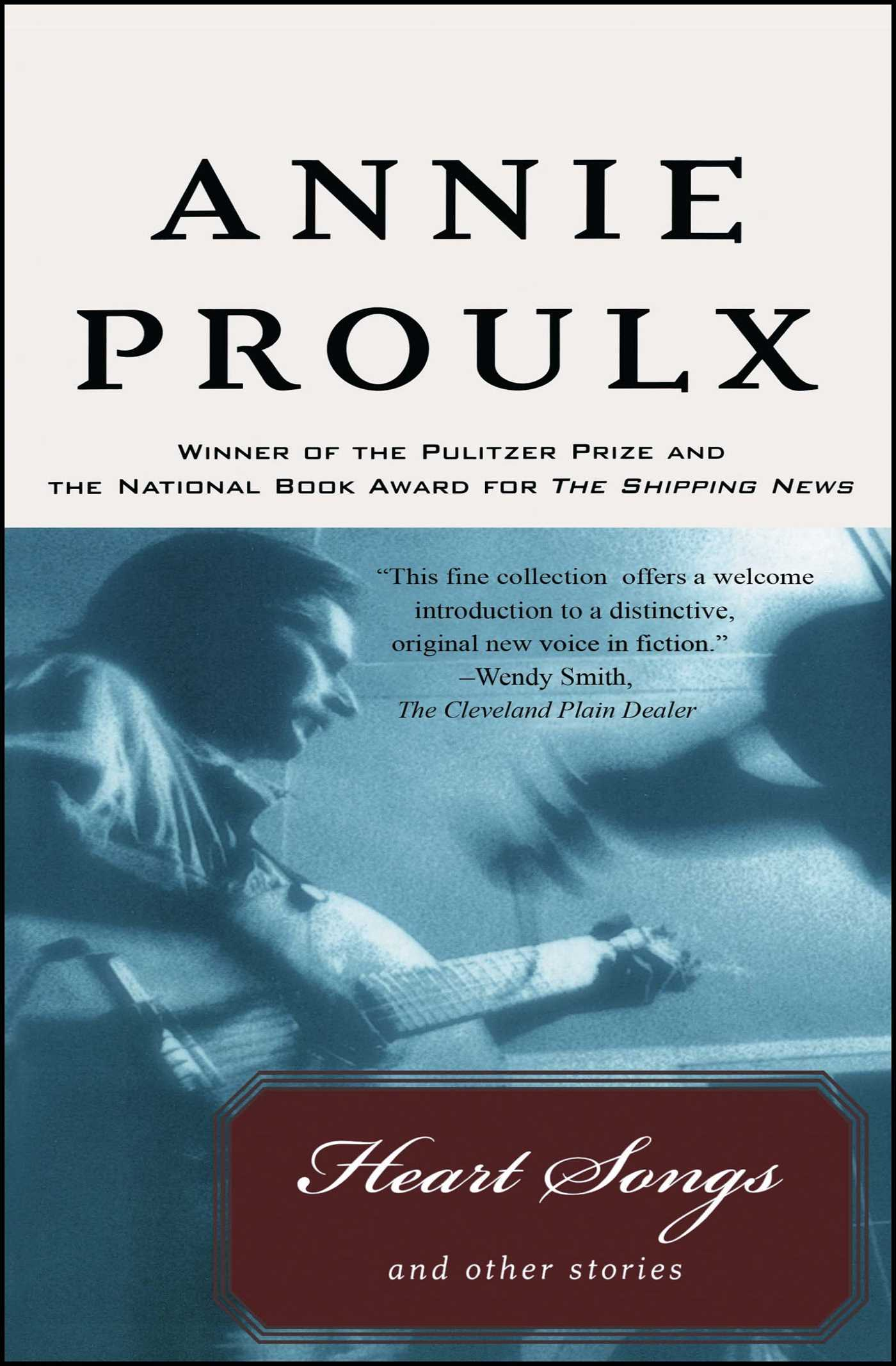 Heart Songs and Other Stories | Book by Annie Proulx