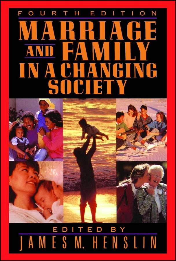 Marriage And Family In A Changing Society 4th Ed Book By James M