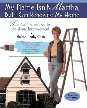 My Name Isn't Martha But I Can Renovate My Home