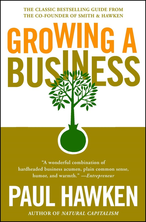 Growing a Business | Book by Paul Hawken | Official Publisher Page