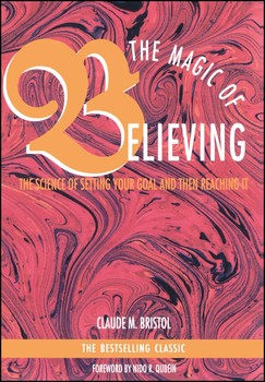 Magic Of Believing Book By Claude M Bristol Official Publisher