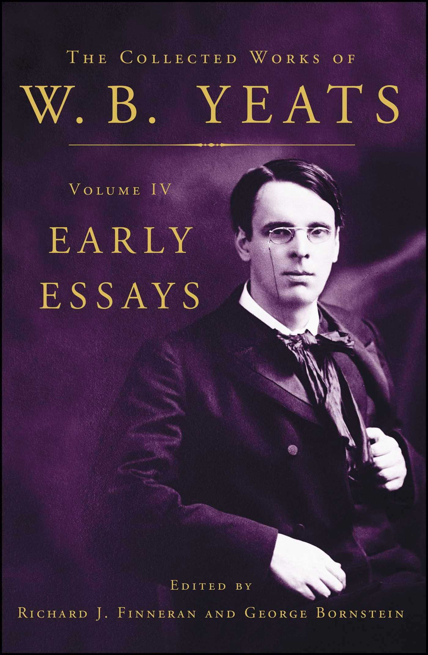 The collected works of w b yeats volume iv early essays 9780684807294 hr