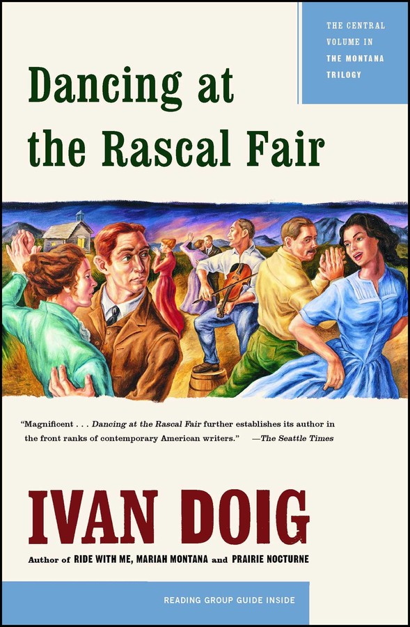 Dancing At The Rascal Fair Book By Ivan Doig Official Publisher