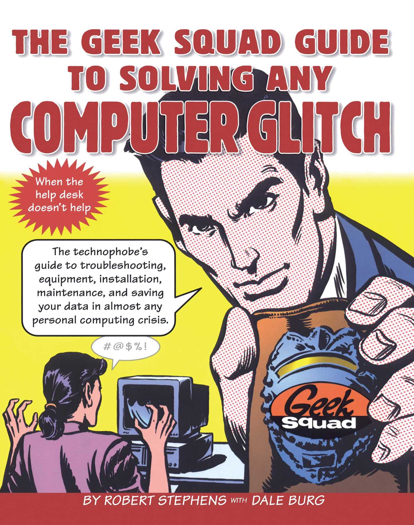 Book Cover Image (jpg): The Geek Squad Guide to Solving Any Computer Glitch