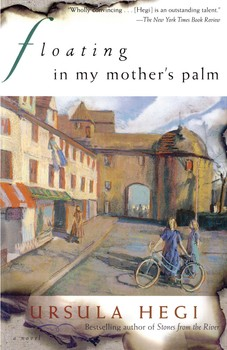 Floating in My Mother's Palm   Book by Ursula Hegi