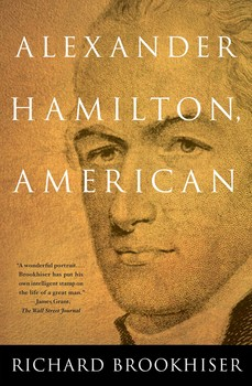 alexander hamilton american book by richard brookhiser official