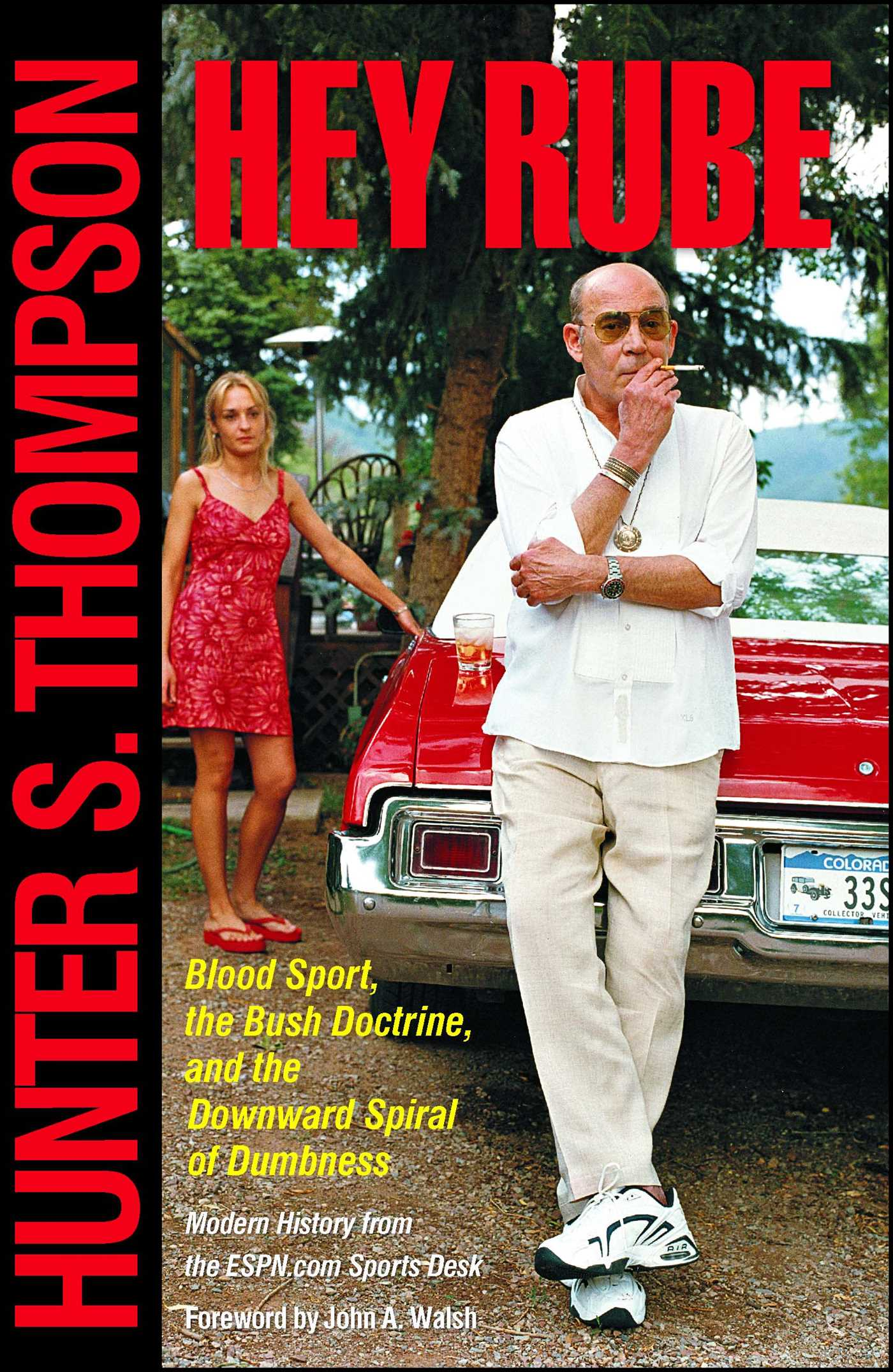 hey rube book by hunter s thompson official publisher page  hey rube 9780684873206 hr