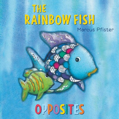 Rainbow Fish Opposites | Book by Marcus Pfister | Official Publisher ...